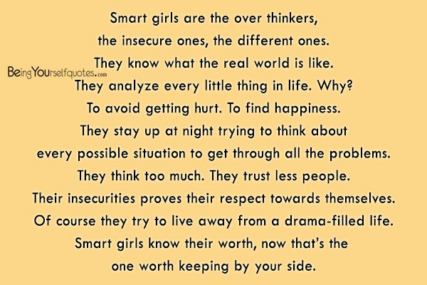 Quotes About Being Insecure Smart girls are the over thinker the insecure ones   Being  Quotes About Being Insecure
